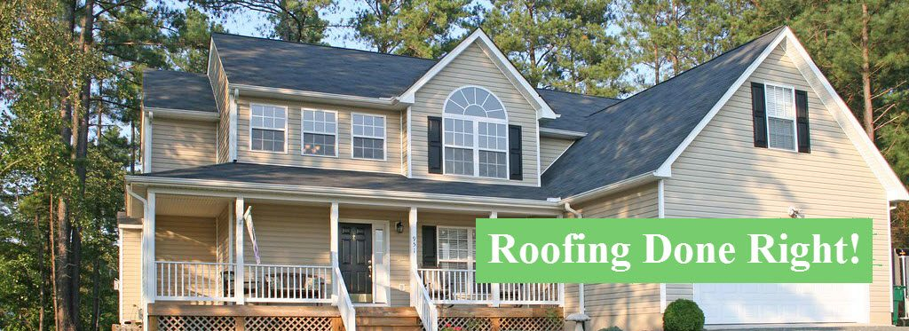 Roofing Done Right!